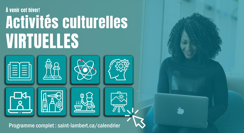 Cet hiver, la Ville de Saint-Lambert propose une programmation culturelle complètement virtuelle!